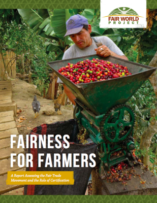 New Report: Fairness for Farmers - Assessing Fair Trade and the Role of Certification
