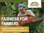 Fairness for Farmers: Fair Trade Labels and Certification Report Cover