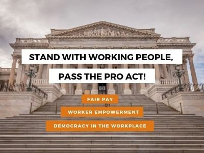House of Representatives - Pass the PRO Act 2021
